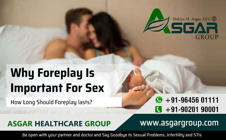 Why Foreplay Is Important For Sex